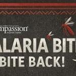 Malaria Bites! Bite Back.
