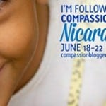 Compassion Bloggers are Going to Nicaragua