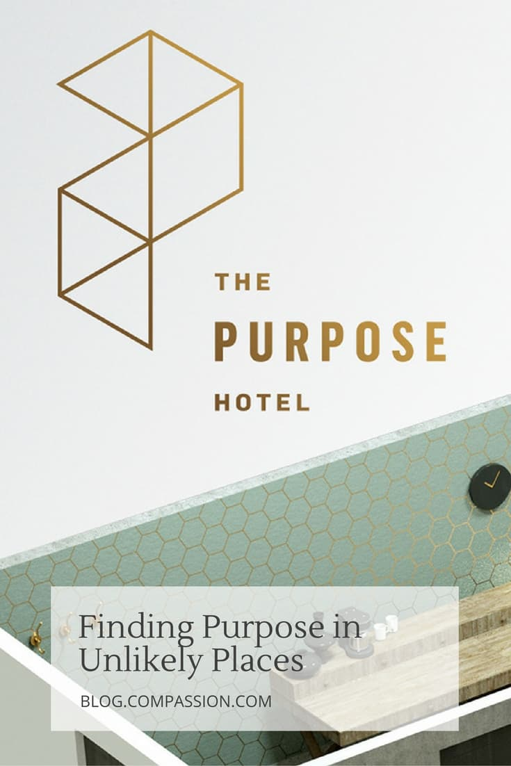 The Purpose Hotel: Finding Purpose in Unlikely Places